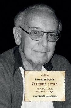 Zlínská jitra - František Bobák