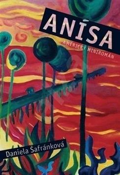 Anísa: Americký mintromán - Daniela Šafránková