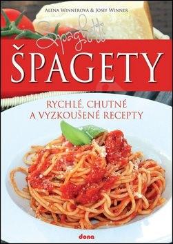 Špagety: rychlé, chutné a vyzkoušené recepty - Alena Winnerová; Josef Winner
