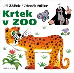Krtek v ZOO: Krtek a jeho svět 6 - Jiří Žáček; Zdeněk Miler