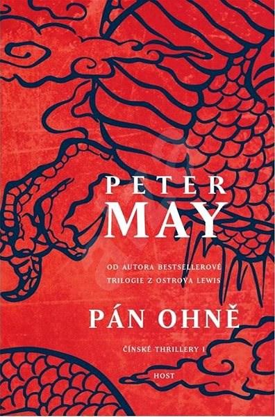 """Pán ohně: První román šestidílné série """"čínských"""" thrillerů od autora úspěšné Trilogie z o -"""