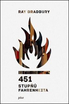 451 stupňů Fahrenheita - Ray Bradbury; Jarmila Emmerová