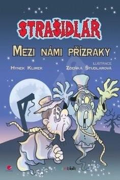 Strašidlář Mezi námi přízraky - Hynek Klimek; Zdeňka Študlarová
