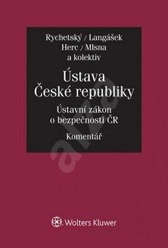 Ústava České republiky Ústavní zákon o bezpečnosti ČR: Komentář - Pavel Rychetský; Tomáš Langášek; Tomáš Herc; Petr Mlsna