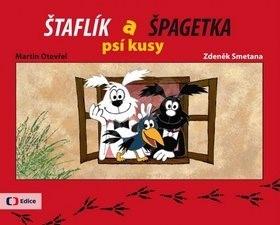 Štaflík a Špagetka: psí kusy - Martin Otevřel; Jiří Munk; Zdeněk Smetana