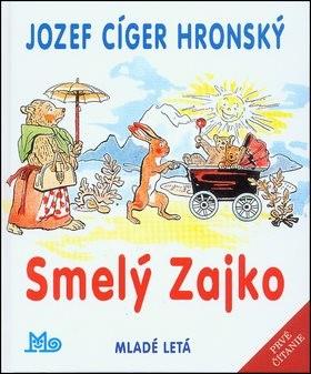 Smelý Zajko - Jozef Cíger Hronský; Jaroslav Vodrážka