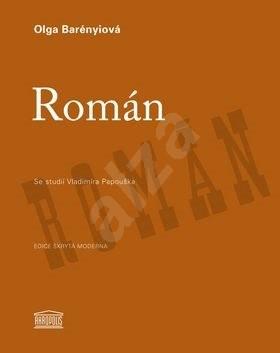Román: Se studií Vladimíra Papouška - Olga Barényiová