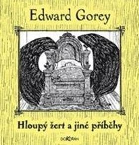 Hloupý žert a jiné příběhy - Edward Gorey