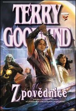 Zpovědnice: Jedenácté čarodějovo pravidlo, od počátku dějin ještě nenapsané ani nevyřčené - Terry Goodkind