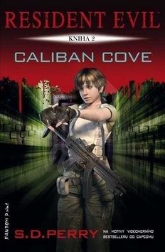 Resident Evil Caliban Cove: Kniha 2 - S.D. Perry
