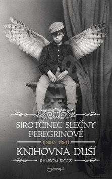 Sirotčinec slečny Peregrinové Knihovna duší - Ransom Riggs