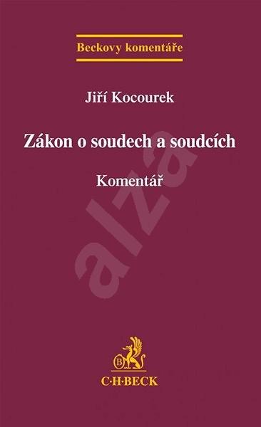 Zákon o soudech a soudcích: Komentář - Jiří Kocourek