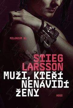 Muži, kteří nenávidí ženy: Milénium 01 - Stieg Larsson