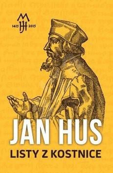 Listy z Kostnice - Jan Hus
