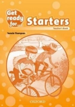 Get Ready for Starters: Teacher´s Book - T. Thompson