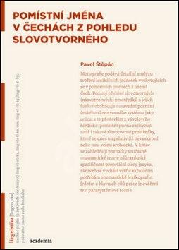 Pomístní jména v Čechách z pohledu slovotvorného - Pavel Štěpán