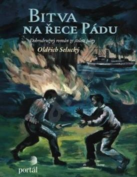 Bitva na řece Pádu: Dobrodružný román ze století páry - Oldřich Selucký
