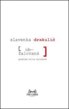 Obžalovaná - Slavenka Drakulić