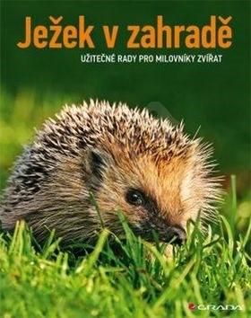 Ježek v zahradě: Užitečné rady pro milovníky zvířat - Monika Neumeier