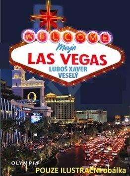 Moje Las Vegas: aneb hlavní město zábavy - Luboš Xaver Veselý