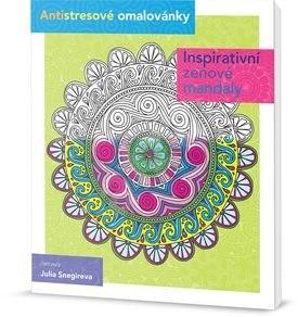 Inspirativní zenové mandaly: Antistresové omalovánky - Julia Snegireva