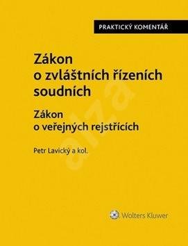 Zákon o zvláštních řízeních soudních: Zákon o veřejných rejstřících, Praktický komentář - Petr Lavický