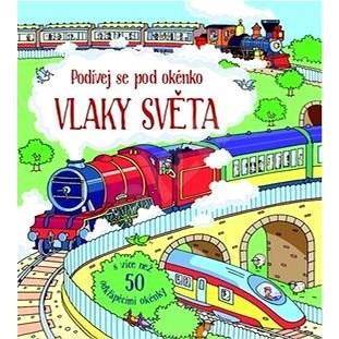 Vlaky světa: Podívej se pod okénko -