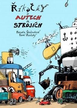 Říkačky o autech a strojích - Renata Škaloudová