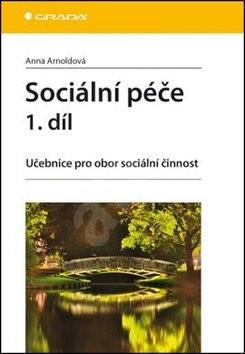 Sociální péče 1. díl: Učebnice pro obor sociální činnost - Anna Arnoldová