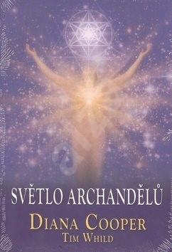 Světlo archandělů - Diana Cooper; Tim Whild