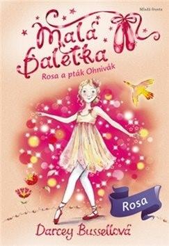 Malá baletka Rosa a pták Ohnivák - Darcey Bussellová