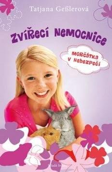 Zvířecí nemocnice: Morčátka v nebezpečí - Tatjana Gesslerová