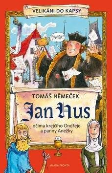 Jan Hus: Očima krejčího Ondřeje a panny Anežky - Tomáš Němeček