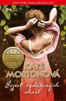 Šepot vzdálených chvil - Kate Mortonová