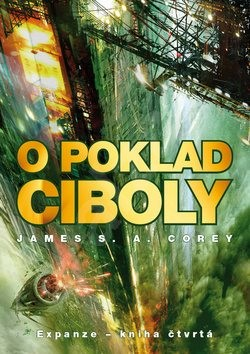 O poklad Ciboly: Expanze - kniha čtvrtá - James S. A. Corey