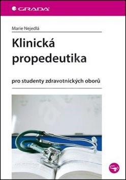 Klinická propedeutika: pro studenty zdravotnických oborů - Marie Nejedlá