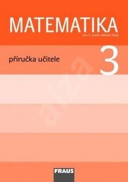 Matematika 3 Příručka učitele: Pro3. ročník základní školy - Milan Hejný; Darina Jirotková; Jana Slezáková-Kratochvílová