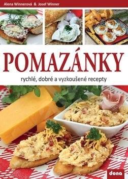Pomazánky: rychlé, dobré a vyzkoušené recepty - Alena Winnerová