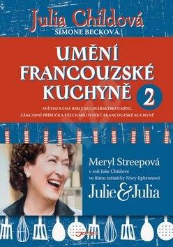 Umění francouzské kuchyně 2 - Julia Childová; Simone Becková