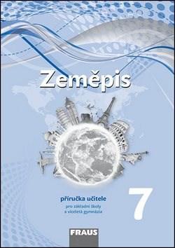 Zeměpis 7 Příručka učitele: Pro základní školy a víceletá gymnázia - Alice Kohoutová; Jiří Preis; Jiří Dvořák