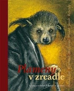Plameny v zrcadle: francouzské básně v próze - Zdeněk Hron