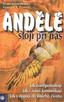 Andělé stojí při nás - Gerhard K. Pieroth; Petra Schneiderová