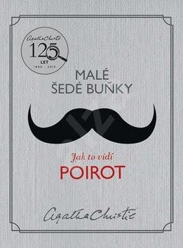 Malé šedé buňky Jak to vidí Poirot - Agatha Christie