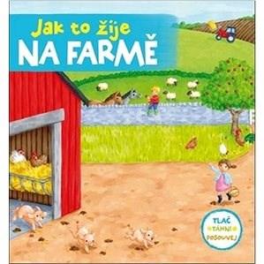 Jak to žije na farmě -