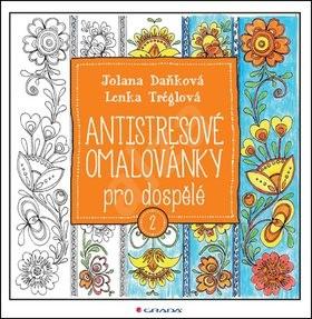 Antistresové omalovánky pro dospělé 2 - Jolana Daňková; Lenka Tréglová