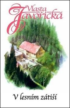 V lesním zátiší - Vlasta Javořická