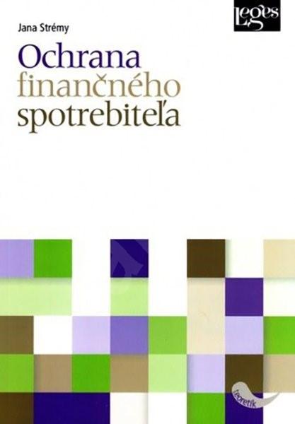 Ochrana finančného spotrebiteľa - Jana Strémy