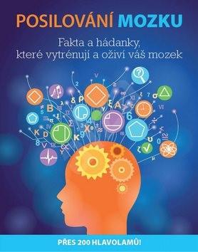 Posilování mozku: Fakta a hádanky, které vytrénují a oživí váš mozek - Michael Powell