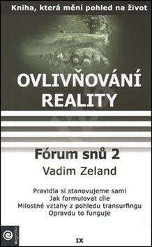 Fórum snů 2: Ovlivňování reality IX. - Vadim Zeland