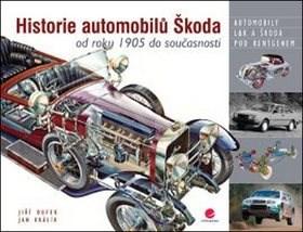 Historie automobilů Škoda: od roku 1905 do současnosti - Jiří Dufek; Jan Králík